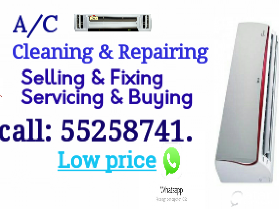 A/C Selling, fixing and servicing. please call: 55258741.