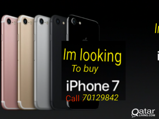 I need IPhone  7..