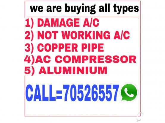 We are buying all Damage AC, scrap AC, copper pipe. CALL 70526557.