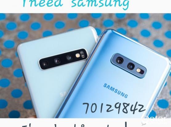 I Need Samsung   S10  S10 + .s10e  (()I'm looking to buy ..)))))
