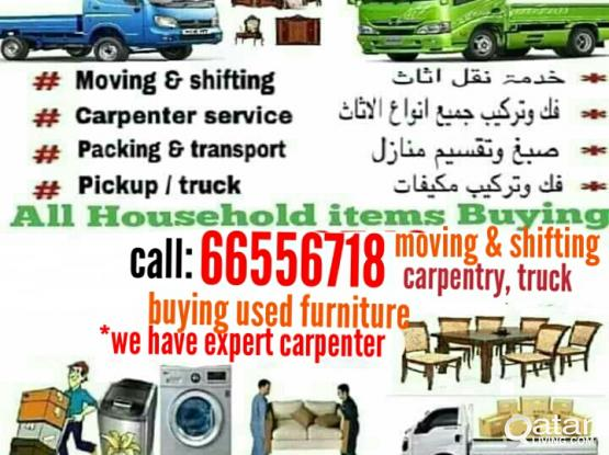 Moving,Shifting,buying furniture Call:66556718 we do home villa office,removing,shifting we are expert to move all kinds furniture and household iteams we have skilled carpenter removing and fixing bed room set and all kinds of furniture