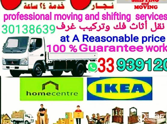 Moving and shifting all kinds at good price. Please call 33939120