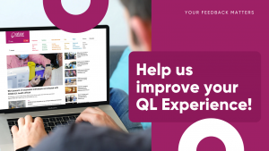SURVEY: Help us improve your QL Experience!