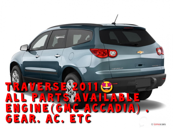 CHEVORLET TRAVERS 2011 AVAILABLE ALL SPARE PARTS