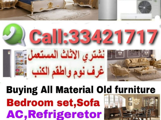Buying All kinds of House Hold use furniture item. Call & WhatsApp Me:974:-33421717. full Bedroom Set New & use fridge ,Washing Machin, A/C Sofa,table & Chair office furniture item.